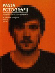 Pasja Fotografii - 8 Biennale Fotografii