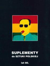 Suplementy do sztuki polskiej lat 80