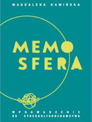 Memosfera. Wprowadzenie do cyberkulturoznawstwa